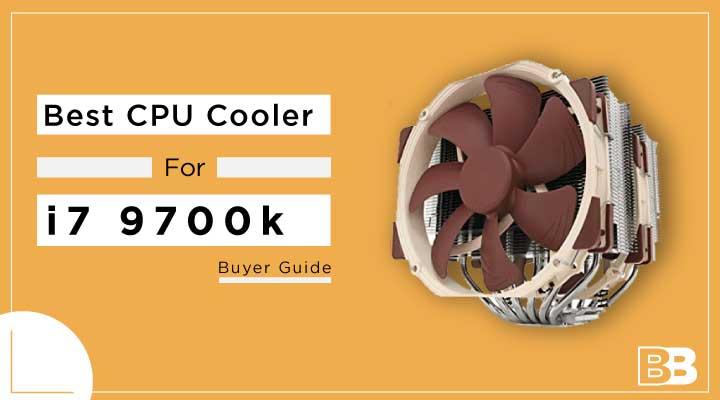 10 Best CPU Cooler for i7 9700k – Buyer Guide