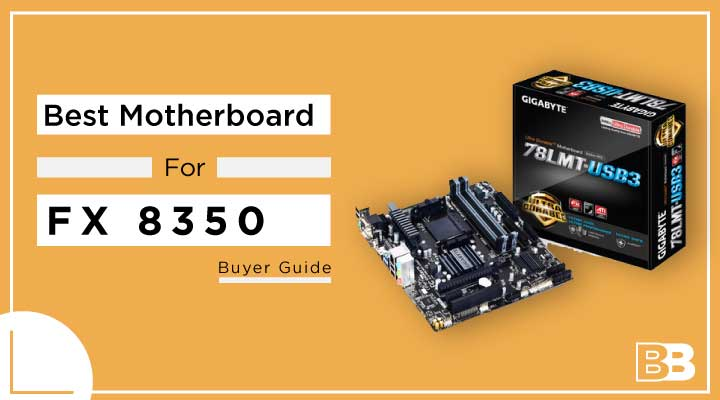 10 Best Motherboard for FX 8350 – Buyer Guide